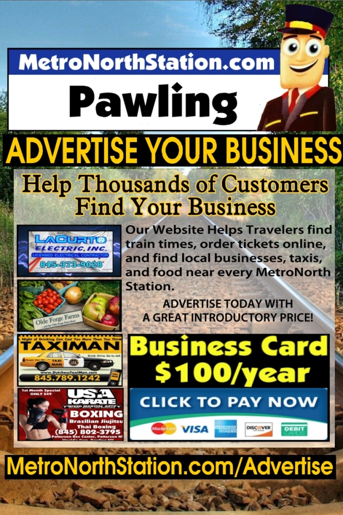 Advertise Your Business at Pawling, New York Metro North Station. Only $100 For the Year.
